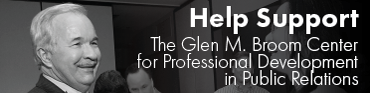 Help support the Glen M. Broom Center for Professional Development in Public Relations