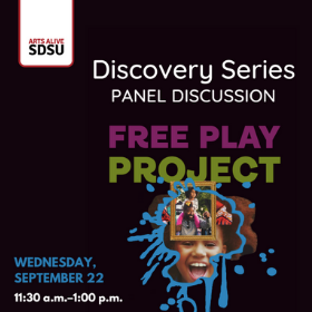 """School of Theatre, Television, and Film, and Arts Alive SDSU Present """"Free Play Project"""""""