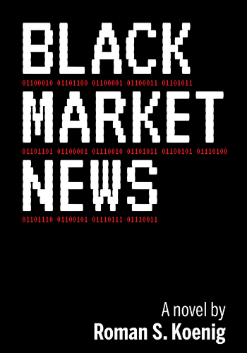 """Black Market News,"" by JMS Professor Roman Koenig"