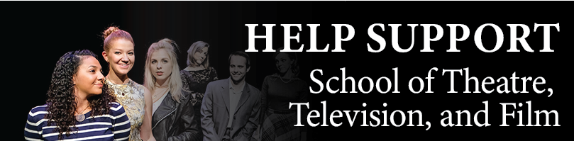 Help support School of Theatre, Television, and Film